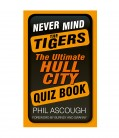 Never Mind The Tigers Quiz Book