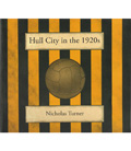 Hull City in the 1920's Book